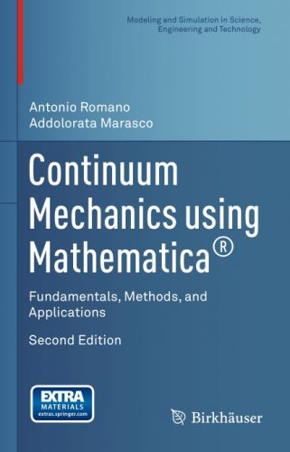 Continuum Mechanics using Mathematica: Fundamentals, Methods, and Applications, 2nd edition