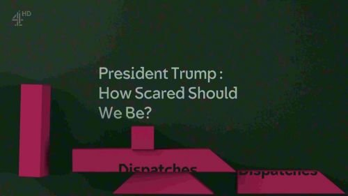 Channel 4 Dispatches - President Trump How Scared Should We Be (2017) 720p HDTV x264-DEADPOOL