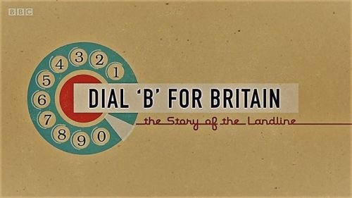BBC Timeshift Dial B for Britain The Story of the Landline 2017 720p HDTV x264 AAC MVGroup