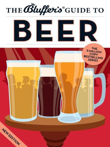 The Bluffer's Guide to Beer (Bluffer's Guides)