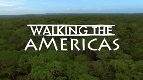 Ch4 Walking the Americas 2017 1of4 720p HDTV x264 AAC MVGroup