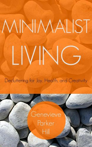Minimalist Living: Decluttering for Joy, Health, and Creativity!
