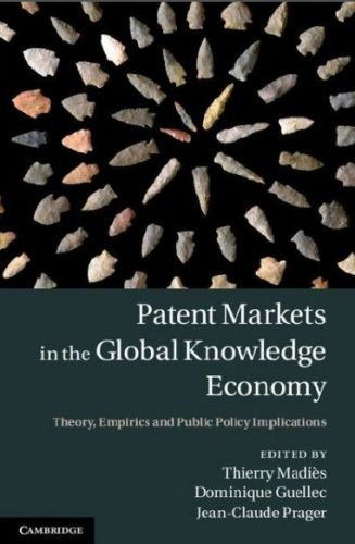 Patent Markets in the Global Knowledge Economy: Theory, Empirics and Public Policy Implications!