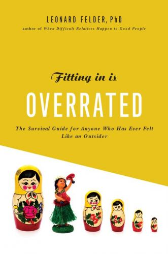 Fitting In Is Overrated The Survival Guide for Anyone Who Has Ever Felt Like an Outsider