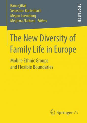 The New Diversity of Family Life in Europe: Mobile Ethnic Groups and Flexible Boundaries