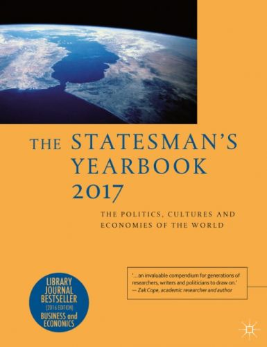 The Statesman's Yearbook: The Politics, Cultures and Economies of the World 2017