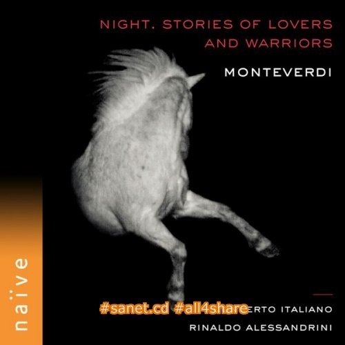 Rinaldo Alessandrini & Concerto Italiano - Monteverdi Night. Stories of Lovers and Warriors (2017)
