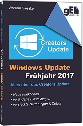 Windows 10 Update - Fruhjahr 2017 Alles uber das Creators Update