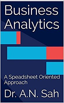 Business Analytics: A Speadsheet Oriented Approach