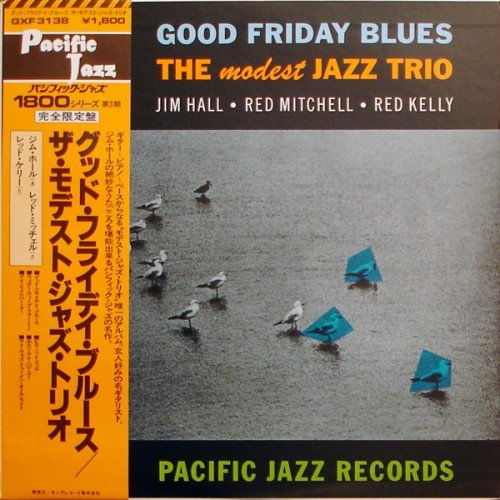 Jim Hall - Red Mitchell - Red Kelly - Good Friday Blues The Modest Jazz Trio (1979) (FLAC)