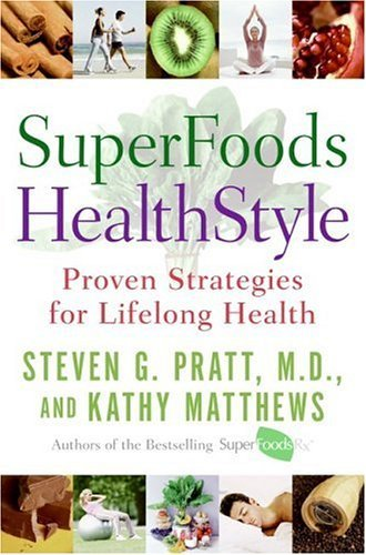 SuperFoods HealthStyle Proven Strategies for Lifelong Health