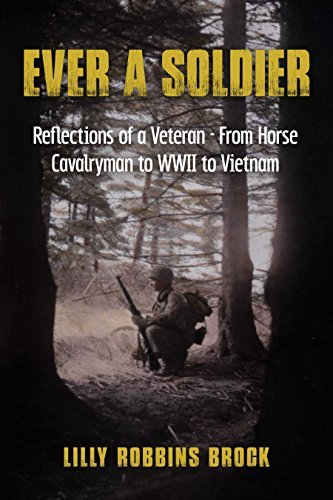 Ever A Soldier Reflections of a Veteran - From Horse Cavalryman to WWII to Vietnam