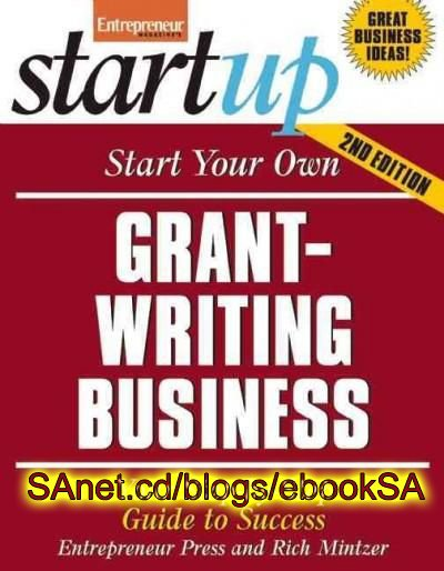 Start Your Own Grant-writing Business : Your Step-by-step Guide to Success, 2nd Edition