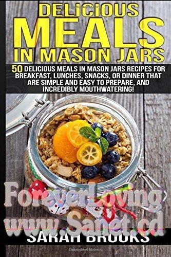 Delicious Meals In Mason Jars - Sarah Brooks