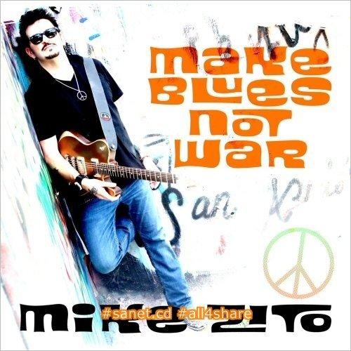Mike Zito - Make Blues Not War (2016) CDRip