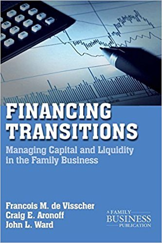 Financing Transitions: Managing Capital and Liquidity in the Family Business, 2 edition