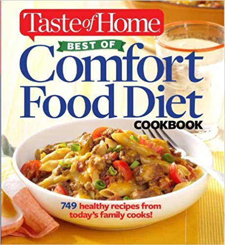 Taste of Home Best of Comfort Food Diet Cookbook Lose weight with 749 recipes from today's family cooks!