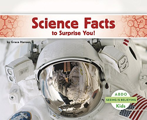 Science Facts to Surprise You! (Seeing Is Believing)