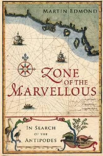 Zone of the Marvellous: In Search of the Antipodes!