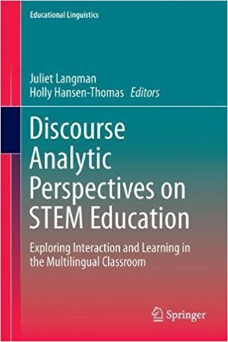 Discourse Analytic Perspectives on STEM Education: Exploring Interaction and Learning in the Multilingual Classroom