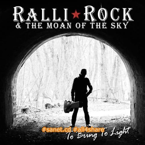 Ralli Rock and The Moan Of The Sky - To Bring To Light (2017)
