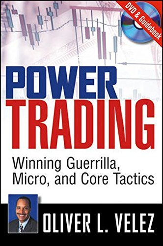 Oliver L. Velez – Power Trading: Winning Guerrilla, Micro, and Core Tactics