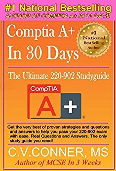 Comptia A+ 220-902  The Ultimate Guide To Mastering The Exam in 30 Days