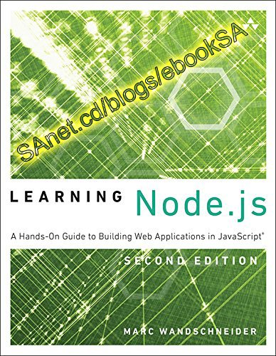 Learning Node.js A Hands-On Guide to Building Web Applications in JavaScript by Marc Wandschneider
