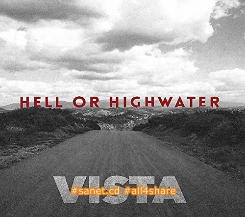 Hell Or Highwater - Vista (2017) mp3