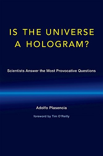 A Is the Universe a Hologram?: Scientists Answer the Most Provocative Questions (MIT Press)