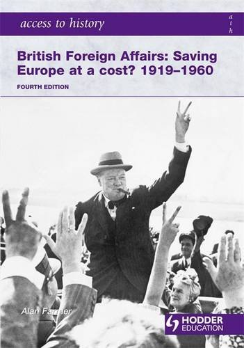Britain Foreign Affairs: Saving Europe at a cost? 1919-1960 (Access to History)