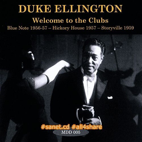 Duke Ellington - Welcome To The Clubs Blue Note 1956-57 - Hickory House 1957 - Storyville 1959 (2014)