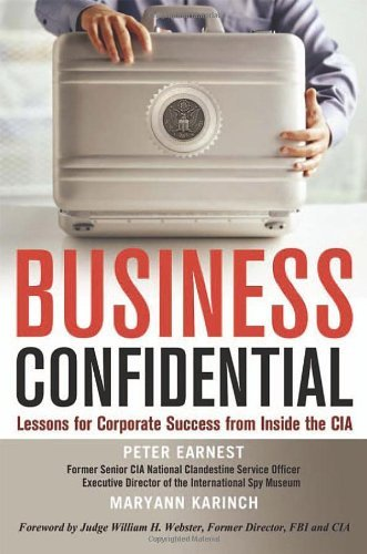 Business Confidential: Lessons for Corporate Success from Inside the CIA (repost)