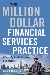 The Million-Dollar Financial Services Practice: A Proven System for Becoming a Top Producer (repost)