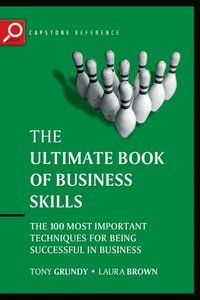 The Ultimate Book of Business Skills: The 100 Most Important Techniques for Being Successful in Business (repost)