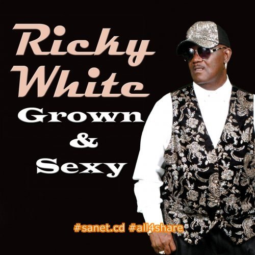 Ricky White - Grown & Sexy (2017)