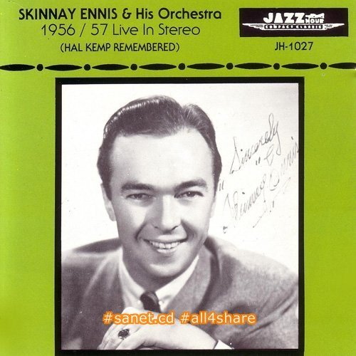 Skinnay Ennis and His Orchestra - 1956-57 Live In Stereo (Hal Kemp Remembered)