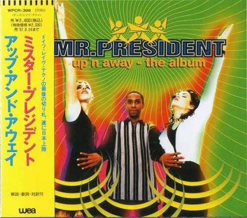 Mr. President - Up'n Away - The Album (Japanese Edition) (1995) (FLAC)