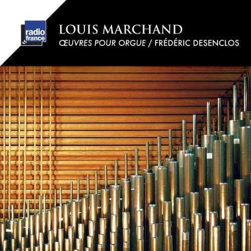 Frederic Desenclos - Marchand Oeuvres pour orgue (2013)