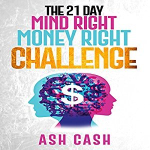 The 21 Day Mind Right Money Right Challenge [Audiobook]