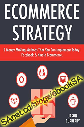 Ecommerce Strategy 2 Money Making Methods That You Can Implement Today! Facebook & Kindle Ecommerce