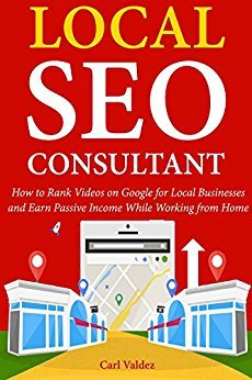 Local SEO Consultant: How to Rank Videos on Google for Local Businesses and Earn Passive Income While Working from Home
