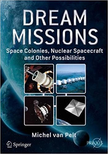 Dream Missions - Space Colonies, Nuclear Spacecraft and Other Possibilities