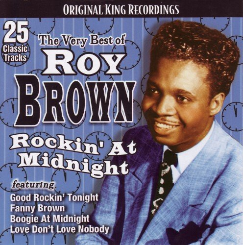 Roy Brown - Rockin' At Midnight (2009) (FLAC)