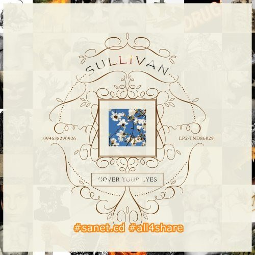 Sullivan - Cover Your Eyes (2007) Flac