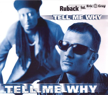 Ruback Feat. Eric ''IQ'' Gray - Tell Me Why (1998) (FLAC)