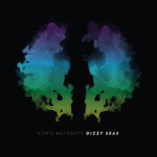 Chris Bathgate - Dizzy Seas (2017)
