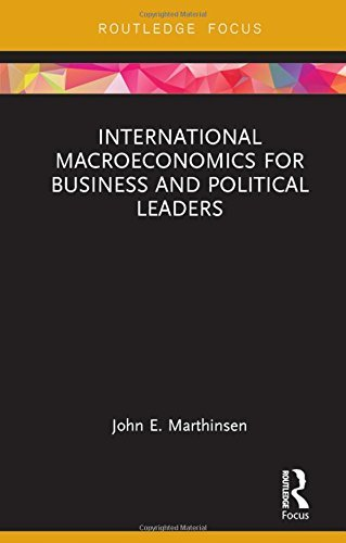 International Macroeconomics for Business and Political Leaders