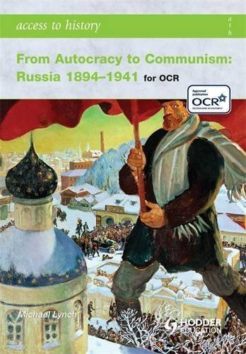 Access to History From Autocracy to Communism Russia 1894-1941