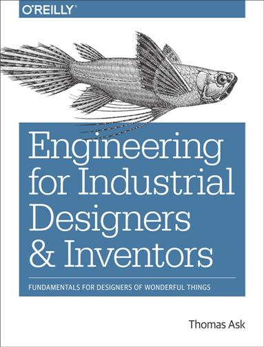Engineering for Industrial Designers and Inventors : Fundamentals for Designers of Wonderful Things (True PDF)